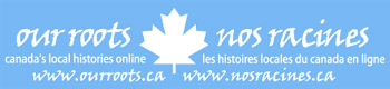 Banner: Our Roots: Canada's Local Histories Online